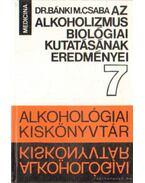 Az alkoholizmus biológiai kutatásának eredményei