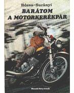 Barátom a motorkerékpár