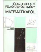 Összefoglaló feladatgyűjtemény matematikából