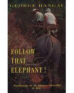 Follow that Elephant!