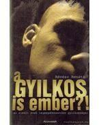 A gyilkos is ember?!