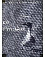 A vörösbegyű lúd (Der Mittelsager)