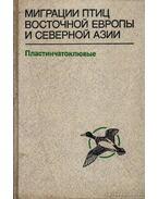 Kelet-Európa és Észak-Ázsia madarainak vándorlása (Миграции птиц Восточной Европы &#1080