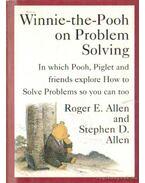 Winnie-the-Pooh on Problem Solving - Allen, Roger E., Allen, Stephen D.