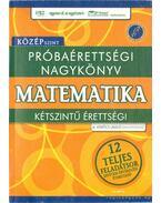 Próbaérettségi nagykönyv - Matematika