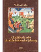 A kodifikáció mint társadalmi-történelmi jelenség