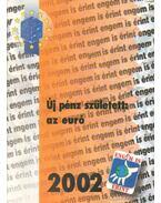 Új pénz született: az euró