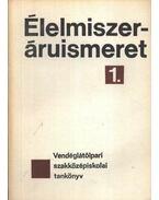 Élelmiszeráruismeret 1.-2. kötett - Molnár Margit, dr.