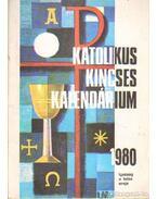 Katolikus kincses kalendárium 1980. - Huzsvár László (szerk.)