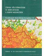 Etnikai kölcsönhatások és konfliktusok a Kárpát-medencében