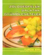 Zöldségfélék, saláták, gyümölcsételek