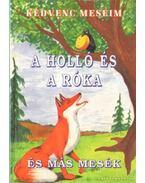 A holló és a róka és más mesék
