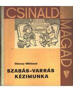 Szabás-varrás kézimunka - Gönczy Miklósné