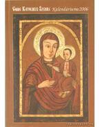 A Görög Katolikus Szemle kalendáriuma a 2006-os esztendőre