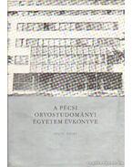 A Pécsi Orvostudományi Egyetem évkönyve 1972/73. tanév