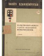 Elektrodinamikus vasúti biztosító berendezések I-II. kötet