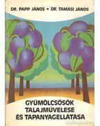 Gyümölcsösök talajművelése és tápanyagellátása