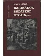 Barikádok Budapest utcáin 1912