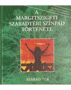 A Margitszigeti Szabadtéri Színpad története 1938-1993