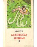Ádám és Éva szerelme II. kötet