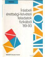 Írásbeli érettségi-felvételi feladatok fizikából '89-93