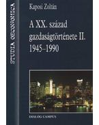 A XX. század gazdaságtörténete II. 1945-1990