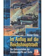 Im Anflug auf die Reichshauptstadt