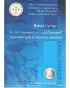 A cári mondarchia védőszentjei (dedikált) - Bebesi György