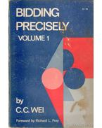 Bidding Precisely Volume I - Wei, C. C.