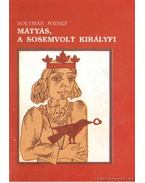 Mátyás, a sosemvolt királyfi