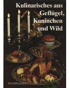Kulinarisches aus Geflügel, Kaninchen und Wild
