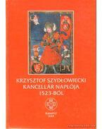 Krzysztof Szydlowiecki Kancellár Naplója 1523-ból