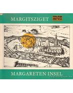 A vendéglátó és gyógyító Margitsziget - Die Margareteninsel, Stätte der Gastlichkeit und Genesung (dedikált)