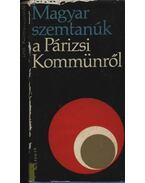 Magyar szemtanúk a Párizsi Kommünről