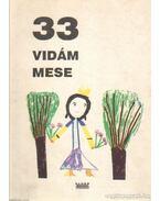 33 vidám mese - Walter Erzsébet (válogatta)