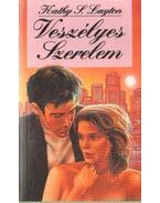 Veszélyes szerelem - Layton, Kathy S.