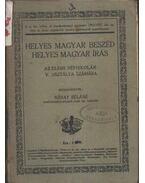 Helyes magyar beszéd helyes magyar írás