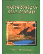 Magyarország száz csodája I.