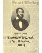 Szerkesztői jegyzetek a Pesti Hírlaphoz I. (1841)
