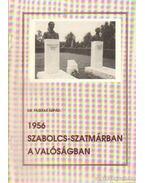 1956 Szabolcs-Szatmárban a valóságban
