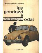Így gondozd a Volkswagen-odat