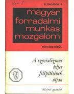 A szocializmus teljes felépítésének útján - Blaskovits János