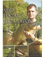 Négy évszak a Tisza-tavon