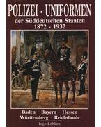 Polizei-uniformen der Süddeutschen Staaten 1872-1932