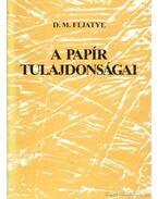 A papír tulajdonságai - Fljatye, D. M.