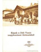 Képek a Déli Vasút nagykanizsai történetéből