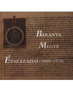 Baranya Megye Évszázadai (1000-1918) (dedikált)