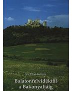 Balatonfelvidéktől a Bakonyaljáig