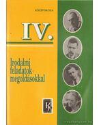 Irodalmi feladatok megoldásokkal IV.