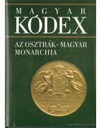 Az Osztrák-Magyar Monarchia (Magyar kódex 5.)